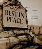 Rest in Peace: A History of American Cemeteries (People's History) (Library Binding)